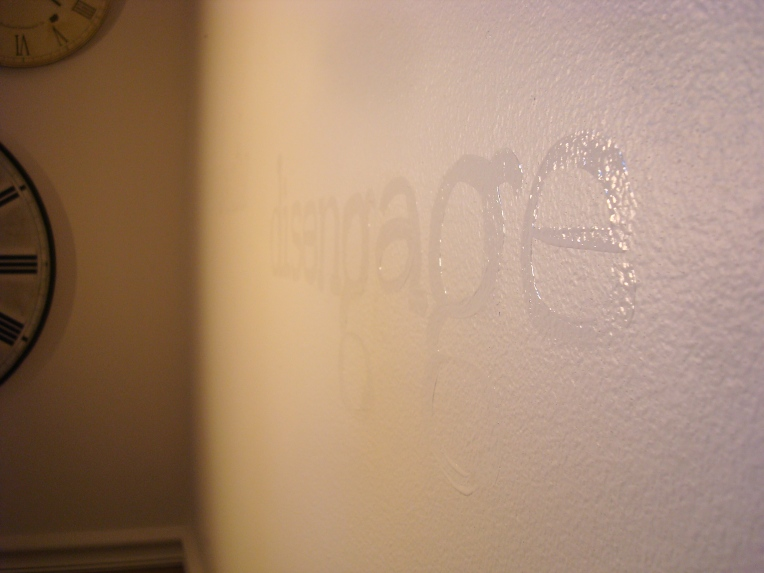 """Disengage"" ... on of my favorite words on the wall. I'm working on this action."